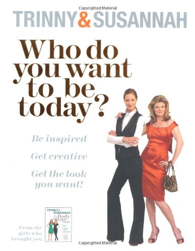 9780753826263: Who Do You Want To Be Today?: Be inspired To Dress Differently