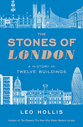 9780753826485: The Stones of London: A History in Twelve Buildings