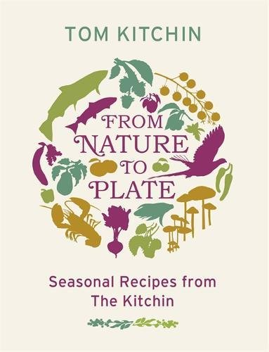 9780753826560: From Nature To Plate: A Seasonal Journey