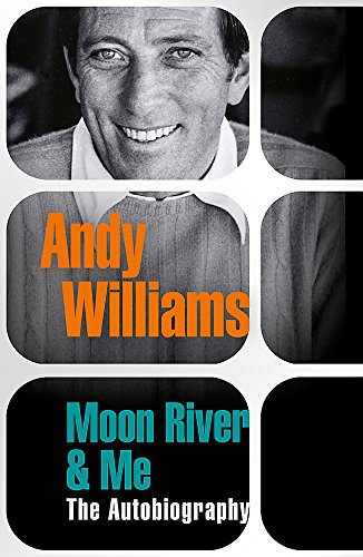 """Moon River"""" and Me: Andy Williams"""