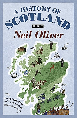 9780753826638: A History of Scotland: Look Behind the Mist and Myth of Scottish History