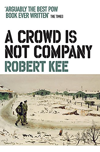 A Crowd Is Not Company: Robert Kee