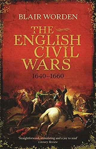 9780753826911: The English Civil Wars: 1640-1660