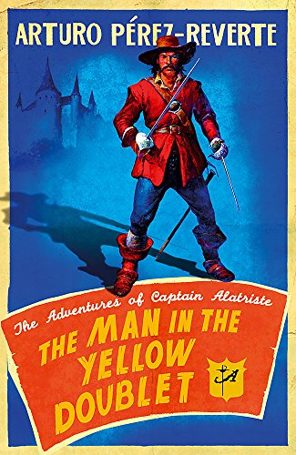9780753826935: The Man In The Yellow Doublet: The Adventures Of Captain Alatriste