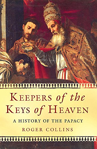 9780753826959: Keepers Of The Keys Of Heaven: A History Of The Papacy