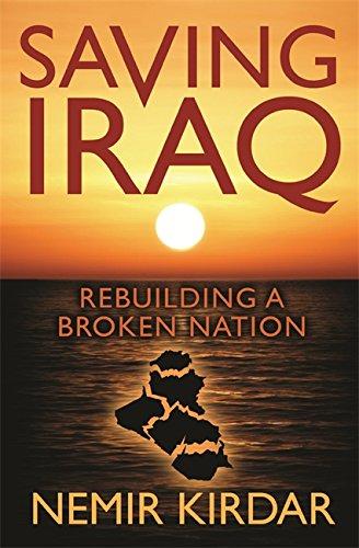 9780753827048: Saving Iraq: Rebuilding a Broken Nation