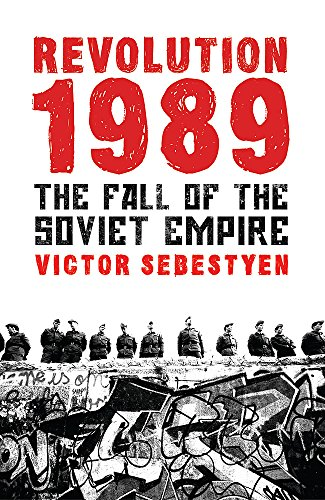9780753827093: Revolution 1989: The Fall of the Soviet Empire