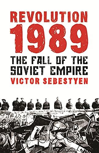 9780753827093: Revolution 1989: The Fall of the Soviet Empire
