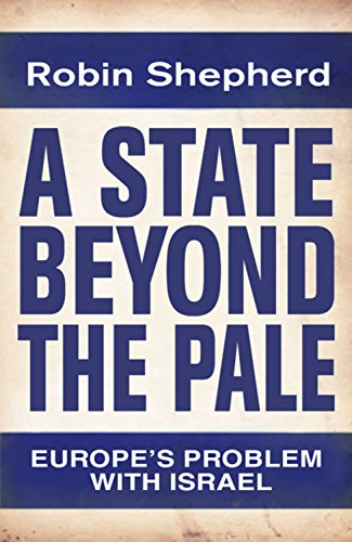 9780753827130: A State Beyond the Pale: Europe's Problem with Israel