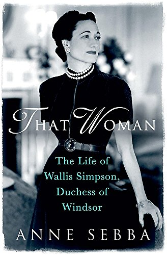 9780753827390: That Woman: The Life of Wallis Simpson, Duchess of Windsor