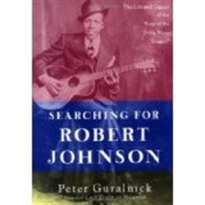 9780753827550: Searching for Robert Johnson: The Life and Legend of the 'King of the Delta Blues Singers'