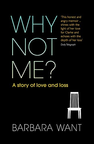 9780753827758: Why Not Me?: A Story of Love and Loss