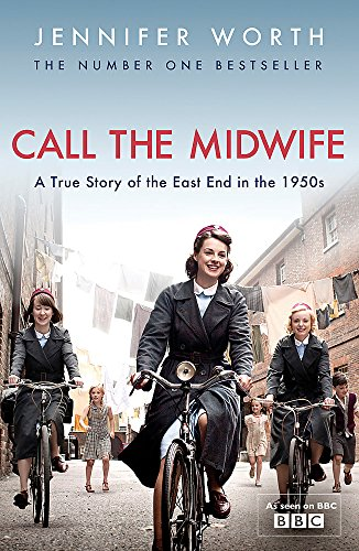 9780753827871: Call the Midwife: A True Story of the East End in the 1950s
