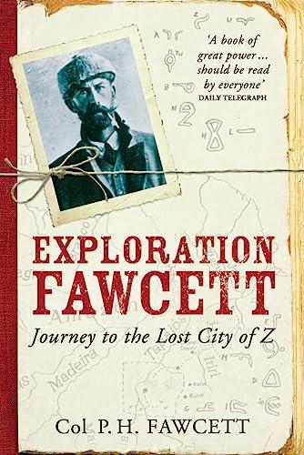 Exploration Fawcett: Fawcett, Percy
