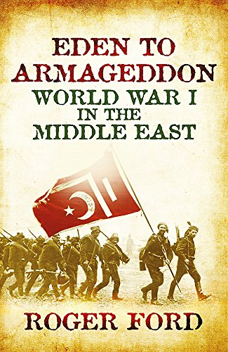 9780753827987: Eden To Armageddon: World War I The Middle East
