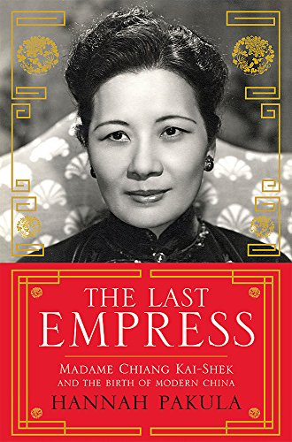 9780753828021: Last Empress: Madame Chiang Kai-Shek and the Birth of Modern China