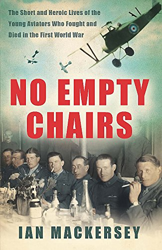 9780753828137: No Empty Chairs: The Short and Heroic Lives of the Young Aviators Who Fought and Died in the First World War