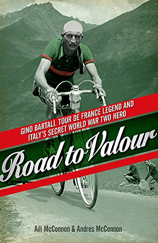 9780753828144: Road to Valour: Gino Bartali - Tour de France Legend and World War Two Hero