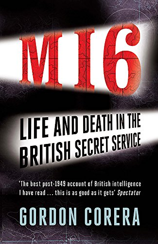 9780753828335: Mi6: Life and Death in Mi6 from the Cold War to the Present. by Gordon Corera