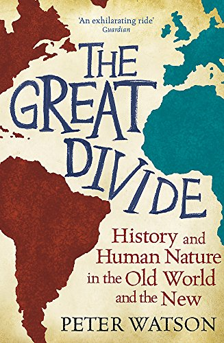 9780753828458: The Great Divide: History and Human Nature in the Old World and the New