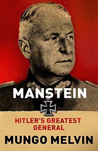 9780753828533: Manstein: Hitler's Greatest General