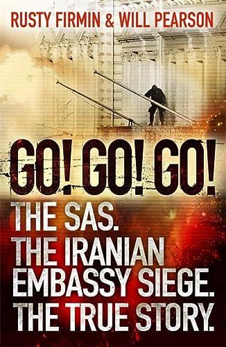 9780753828540: Go! Go! Go!: The SAS. The Iranian Embassy Siege. The True Story.