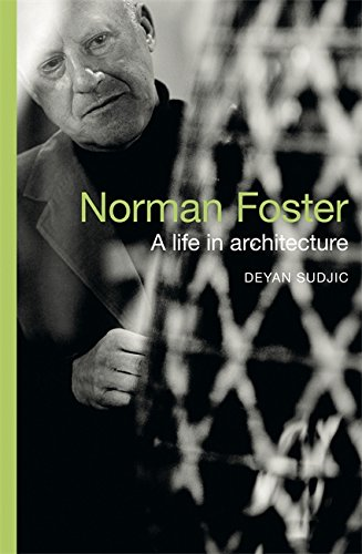 9780753828571: Norman Foster: A Life in Architecture