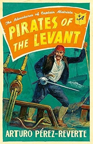 9780753828625: Pirates of the Levant: The Adventures of Captain Alatriste (Captain Alatriste 6)