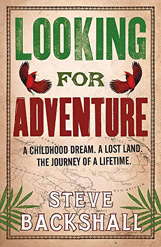 9780753828724: Looking for Adventure: Adventures in Papua New Guinea
