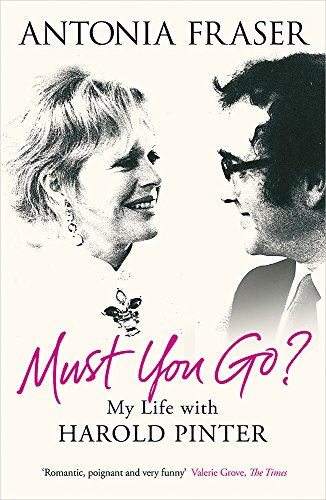 9780753828786: Must You Go?: My Life with Harold Pinter