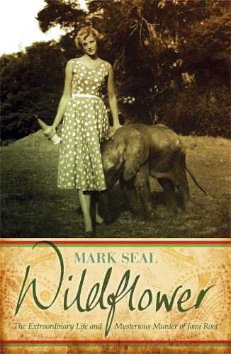 9780753828809: Wildflower: An Extraordinary Life and Untimely Death in Africa