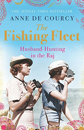 9780753828960: The Fishing Fleet: Husband-hunting in the Raj