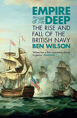 EMPIRE OF THE DEEP. The Rise and Fall of the British Navy.