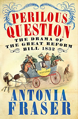 9780753829226: Perilous Question: The Drama of the Great Reform Bill 1832
