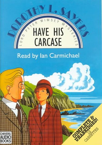 Have His Carcase (Lord Peter Wimsey Mystery, 8): Sayers, Dorothy L.