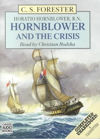 Hornblower and the Crisis: Forester, C. S.
