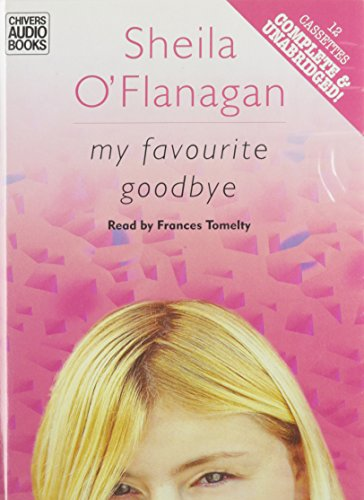 My Favorite Goodbye (9780754008033) by Sheila O'Flanagan; Francis (Reader) Tomelty