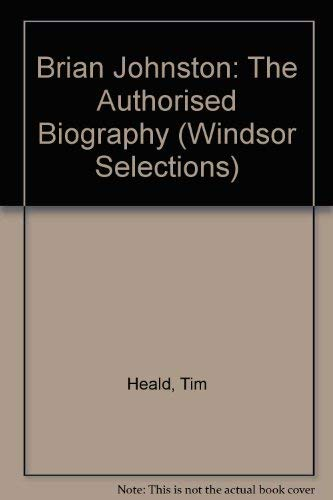 9780754010029: Brian Johnston: The Authorised Biography (Windsor Selections S.)