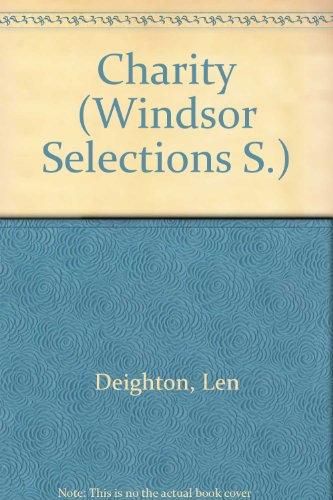 Charity (Windsor Selections S.): Deighton, Len