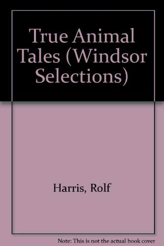 9780754010401: True Animal Tales (Windsor Selections)