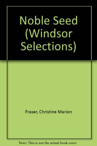 9780754010647: Noble Seed (Windsor Selections)