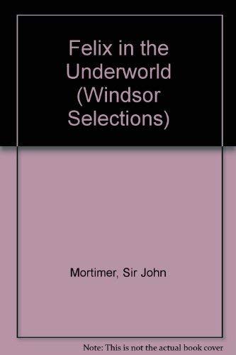 9780754010753: Felix in the Underworld (Windsor Selections)