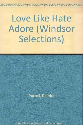 9780754011026: Love Like Hate Adore (Windsor Selections)