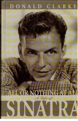 9780754011408: All or Nothing at All: A Life of Frank Sinatra (Windsor Selections)