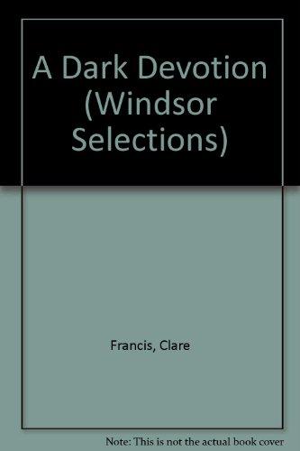 9780754011613: A Dark Devotion (Windsor Selections)