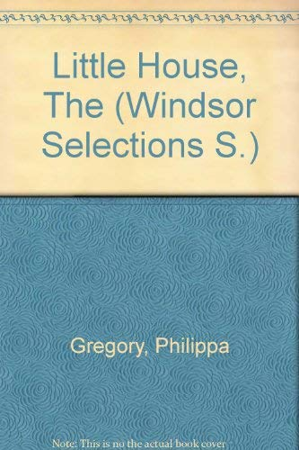 Little House (Windsor Selections S) (0754012107) by Philippa Gregory
