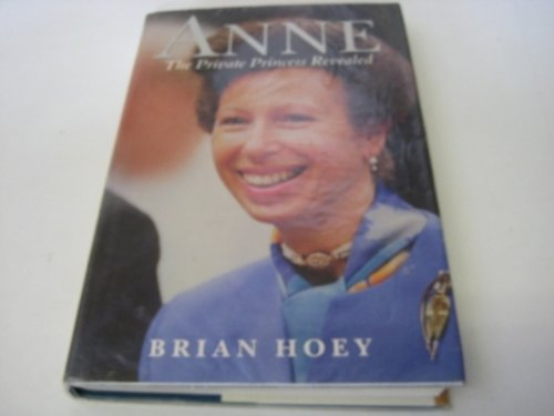 9780754012535: Anne: The Private Princess Revealed (Windsor Selections)