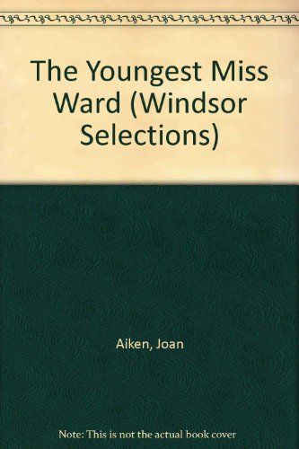 9780754012771: The Youngest Miss Ward (Windsor Selections S.)