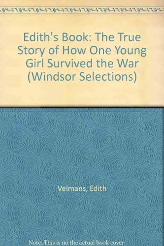 9780754012924: Edith's Book: The True Story of How One Young Girl Survived the War (Windsor Selections)
