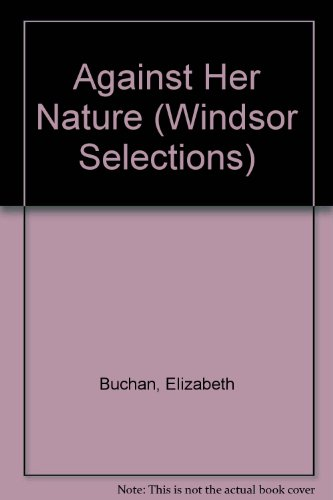 9780754013068: Against Her Nature (Windsor Selections)
